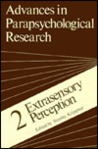 Advances in Parapsychological Research, Volume 2: Extrasensory Perception