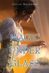 Magic Under Glass (Magic Under, #1)