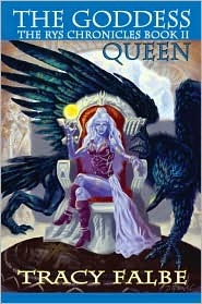 The Goddess Queen by Tracy Falbe