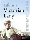 Life As A Victorian Lady (Life)