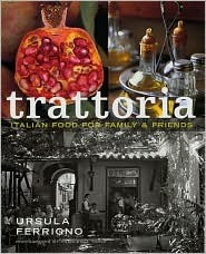 Trattoria: Food for Family and Friends