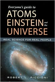 Everyone's Guide to Atoms, Einstein and the Universe
