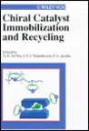Chiral Catalyst Immobilization and Recycling