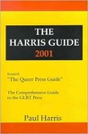 The Harris Guide 2001: The Comprehensive Guide to the GLBT Press
