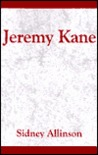 Jeremy Kane: A Canadian Historical Adventure Novel of the 1837 MacKenzie Rebellion, and Its Brutal Aftermath in the Australian Pena