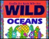 Crafts Kids Wild about Oceans