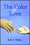 The Color of Love Ruth V. Weidig