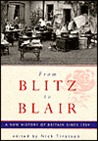 From Blitz to Blair: A New History of Britain Since 1939