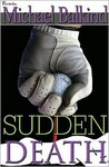 Sudden Death by Michael Balkind