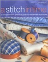A Stitch in Time: A Comprehensive, Practical Guide to Needlecraft Techniques