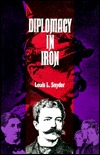 Diplomacy in Iron by Louis L. Snyder