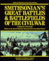 Smithsonian's Great Battles and Battlefields of the Civil War: The Definitive Field Guide Based on the Award-Winning Television Series by Mastervision