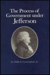 The Process of Government Under Jefferson