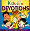 Kids-Life Devotions: Stories That Apply Biblical Truth to Real Life (Kids-Life)