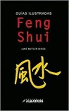 Feng Shui/ The Feng Shui Directory (Guias Ilustradas/ Illustrated Guides)