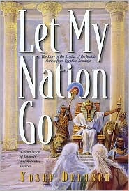 Let My Nation Go: The Story of the Exodus of the Jewish Nation from Egyptian Bondage: A Compilation of Talmudic and Midrashic Sources