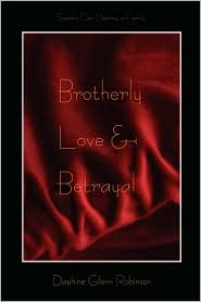 Brotherly Love and Betrayal by Daphine Glenn Robinson