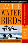 All the Waterbirds: Freshwater: An American Bird Conservancy Compact Guide