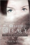 The Vampire Legacy by Dawn Gray