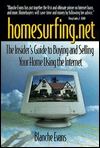 Homesurfing.Net: The Insiders Guide to Buying and Selling Your Home Using the Internet Blanche Evans