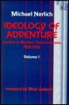 Ideology of Adventure: Studies in Modern Consciousness, 1100-1750, Volume 1