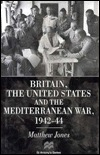 Britain, The United States And The Mediterranean War, 1942 44