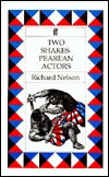 Two Shakespearean Actors by Richard Nelson