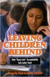 "Leaving Children Behind: How ""Texas-Style"" Accountability Fails Latino Youth"