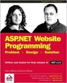 ASP.NET Website Programming: Problem - Design - Solution - Written and Tested for Final Release of .NET V.1.0 (Programmer to Programmer)