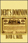 Debt's Dominion by David A. Skeel Jr.