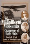 The Magnificent Moisants: Champions of Early Flight