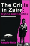 The Crisis In Zaire: Myths And Realities