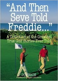 """""""And Then Seve Told Freddie ..."""""""