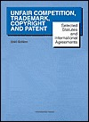 Unfair Competition, Trademark, Copyright and Patent by Paul Goldstein