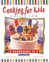 Cooking for Kids Collection: 3 Cookbooks in 1