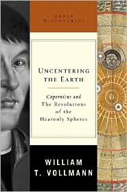 Read Uncentering the Earth (Great Discoveries) by William T. Vollmann PDF