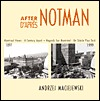After Notman / D'Apres Notman: Montreal Views - A Century Apart / Regards Sur Montreal - Un Siecle Plus Tard