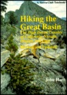 Hiking the Great Basin: The High Desert Country of California, Nevada, Oregon, and Utah