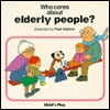 Who Cares about Elderly People? by Pam Adams