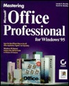 Mastering Microsoft Office Professional for Windows 95 by Lonnie E. Moseley