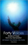 Forty Voices: Stories of Hope from Our Generation