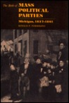 The Birth Of Mass Political Parties, Michigan, 1827 1861