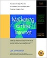 Marketing on the Internet: Your Seven-Step Plan for Suceeding in e-Business Now That the Hype Is Over