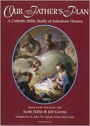 Our Father's Plan: A Catholic Bible Study of Salvation History