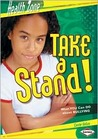 Take A Stand!: What You Can Do About Bullying
