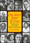 One More River to Cross: The Stories of Twelve Black Americans
