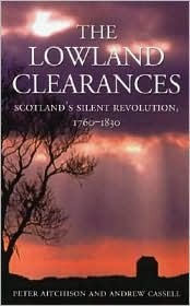 The Lowland Clearances: Scotland's Silent Revolution, 1760���1830