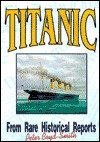 Titanic: From Rare Historical Reports