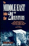 The Middle East Into The 21st Century: The Japan Lectures And Other Studies On The Arab Israeli Conflict, The Gulf Crisis And Political Islam