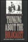 Thinking about the Holocaust: After Half a Century